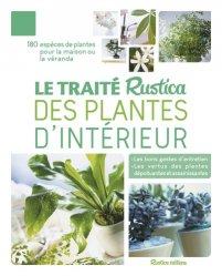 Dernières parutions sur Plantes d'intérieur, Le traité Rustica des plantes d'intérieur