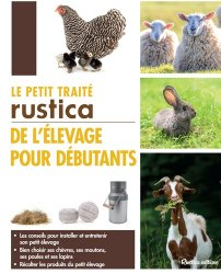 Dernières parutions sur Basse-cour, Le petit traité Rustica de l'élevage pour débutants