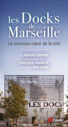 Dernières parutions sur Architecture industrielle, Les Docks de Marseille