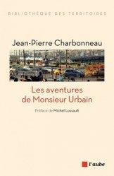 Dernières parutions dans Bibliothèque des territoires, Les aventures de Monsieur Urbain