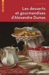 Dernières parutions sur Desserts et patisseries, Les desserts et gourmandises d'Alexandre Dumas