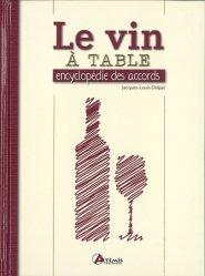 Dernières parutions sur Accords mets et vins, Le Vin à table, les meilleurs accords