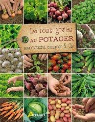 Souvent acheté avec La cuisine des plantes sauvages, le Les bons gestes au potager : associations, compost & cie