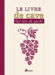 Dernières parutions sur Faire sa cave, Le livre de cave