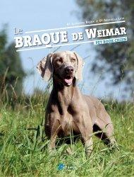 Dernières parutions sur Races de chiens, Le braque de Weimar