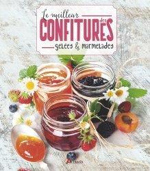 Dernières parutions sur Confitures et compotes, Le meilleur des confitures, gelées & marmelades