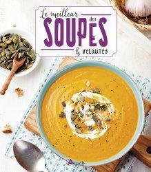 Dernières parutions dans Le meilleur, Le meilleur des soupes & veloutés