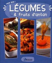 Dernières parutions sur Légumes et champignons, Légumes et fruits d'antan