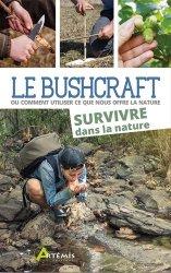 Souvent acheté avec Bushcraft, ou comment utiliser ce que nous offre la nature, le Le bushcraft
