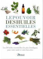Dernières parutions sur Phytothérapie - Aromathérapie, Le pouvoir des huiles essentielles