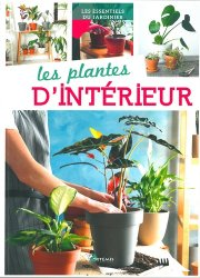 Dernières parutions sur Balcons - Pots - Terrasses, Les plantes d'intérieur