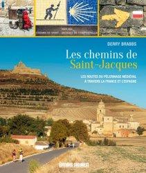 Dernières parutions dans Beaux Livres, Les chemins de Saint-Jacques : les routes du pèlerinage médiéval à travers la France et l'Europe
