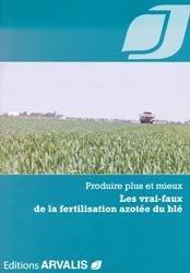 Souvent acheté avec Variétés de blé tendre, le Les vrai-faux de la fertilisation azotée du blé