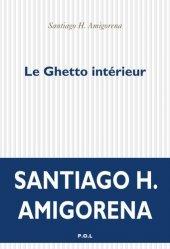 Dernières parutions sur Fiction, Le Ghetto intérieur