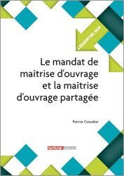 Dernières parutions dans L'essentiel sur, Le mandat de maîtrise d'ouvrage et la maîtrise d'ouvrage partagée