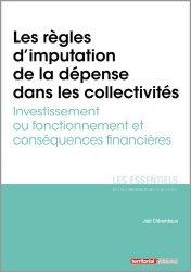 Dernières parutions sur Finances locales, Les règles d'imputation de la dépense dans les collectivités. Investissement ou fonctionnement et conséquences financières