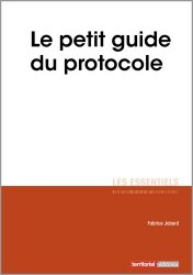 Dernières parutions dans Les essentiels, Le petit guide du protocole
