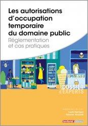 Dernières parutions dans Dossier d'experts, Les autorisations d'occupation temporaire du domaine public. Réglementation et cas pratiques