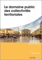 Dernières parutions dans Dossier d'experts, Le domaine public des collectivités territoriales