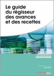 Dernières parutions sur Collectivités locales, Le guide du régisseur des avances et des recettes
