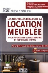 Dernières parutions sur Logement guides pratiques, Les nouvelles règles de la location meublée pour augmenter son patrimoine et réduire ses impôts. Airbnb, meublés de tourisme, IFI, RSI - Le point complet, 5e édition