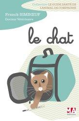Dernières parutions sur Comportement et soins du chat, Le chat