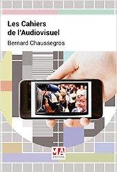 Dernières parutions sur Audiovisuel, Les Cahiers de l'Audiovisuel