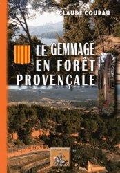 Dernières parutions sur Sylviculture, Le gemmage en forêt provençale