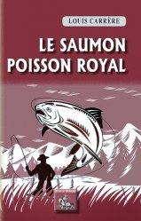 Dernières parutions sur Poissons de pêche, Le saumon - Poisson royal