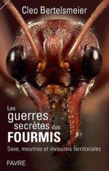Dernières parutions sur Entomologie, Les guerres secrètes des fourmis