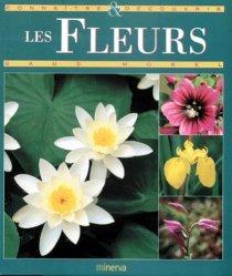 Dernières parutions dans connaitre et decouvrir, Les fleurs