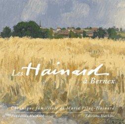 Dernières parutions dans L'oeil ouvert, Les Hainard à Bernex. Chronique familiale de Marie Pflug-Hainard