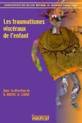 Dernières parutions dans Monographie du collège national de chirurgie pédiatrique, Les traumatismes viscéraux de l'enfant