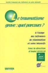 Souvent acheté avec Guide d'observation des 14 besoins de l'être humain, le Le traumatisme grave : quel parcours? à l'usage des infirmiers de réanimation et soins intensifs