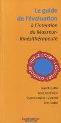 Souvent acheté avec Manutention de personnes et ergonomie, le Le guide de l'évaluation à l'intention du masseur-kinésithérapeute
