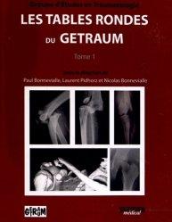 Dernières parutions sur Traumatologie, Les tables rondes du GETRAUM Tome 1