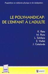 Dernières parutions dans Acquisitions en médecine physique et de réadaptation, Le polyhandicap : de l'enfant à l'adulte