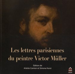 Dernières parutions dans Art'hist, Les lettres parisiennes du peintre Victor Müller