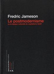 Dernières parutions dans D'art en questions, Le postmodernisme. Ou la logique culturelle du capitalisme tardif