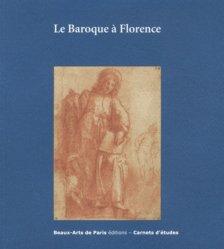 Dernières parutions dans Carnets d'études, Le Baroque à Florence