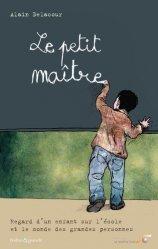Dernières parutions dans Naître et grandir, Le petit maître. Regard d'un enfant sur l'école et le monde des grandes personnes https://fr.calameo.com/read/000015856c4be971dc1b8