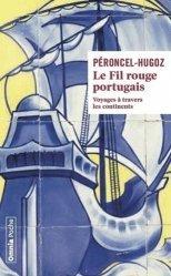 Dernières parutions dans Omnia, Le fil rouge portugais