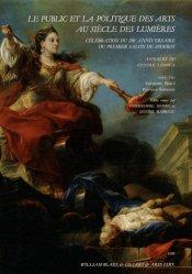 Dernières parutions dans Annales du Centre Ledoux, Le public et la politique des arts au siècle des Lumières. Célébration du 250e anniversaire du premier salon de Diderot