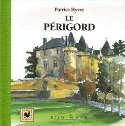 Dernières parutions dans Carrés de France, Le Périgord