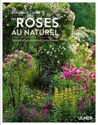 Dernières parutions sur Rosiers, Les roses au naturel