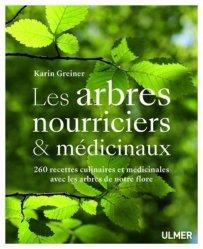 Nouvelle édition Les arbres nourriciers et médicinaux