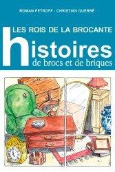 Dernières parutions sur Antiquité brocante, Les rois de la brocante. Histoire de brocs et de briques