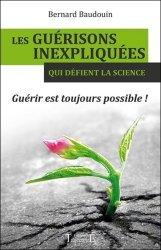 Dernières parutions sur Horticulture, Les guérisons inexpliquées qui défient la science