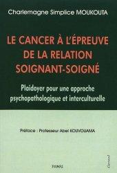Dernières parutions sur Diagnostics - Prise en charge, Le cancer à l'épreuve de la relation soignant-soigné