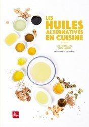 Dernières parutions sur Cuisine bio et diététique, Les huiles alternatives en cuisine